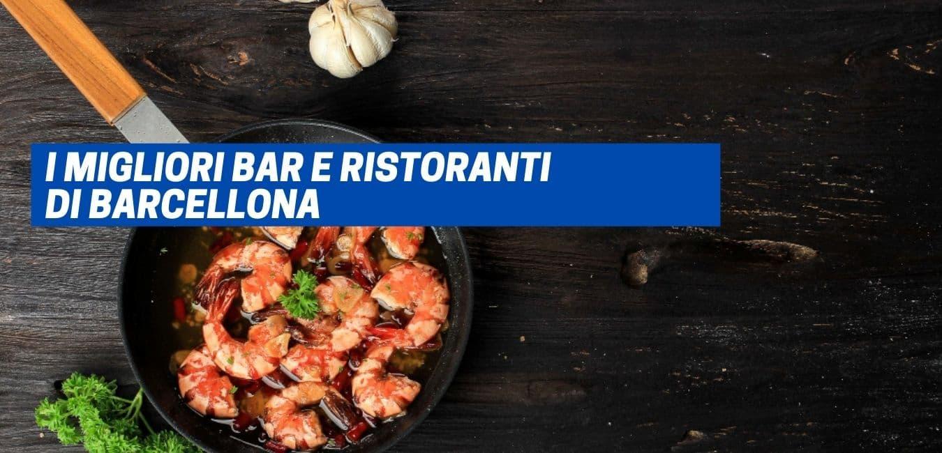 You are currently viewing I migliori bar e ristoranti di Barcellona